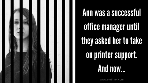 Ann was a successful office manager until they asked her to take on printer support. And now...